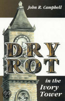 Dry Rot in the Ivory Tower