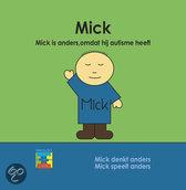 Mick. Mick is anders, omdat hij autisme heeft
