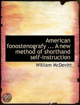 American Fonostenografy ... A New Method of Shorthand Self-instruction