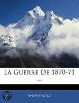 La Guerre de 1870-71 ...