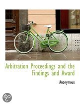 Arbitration Proceedings and the Findings and Award