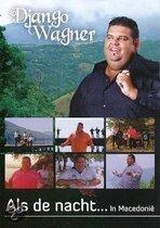 Django Wagner - Als De Nacht In Macedonië (DVD)