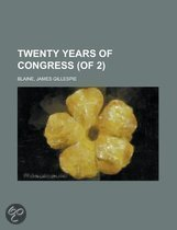 Twenty Years of Congress, Volume 2 (of 2)