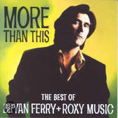 More Than This-Best Of Bryan Ferry & Roxy Music
