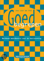Goed begrepen / Werkboek woordkennis voor de basisvorming