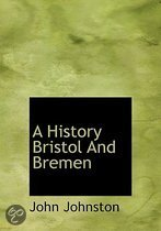 A History Bristol and Bremen