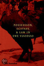 Possession, Ecstasy and Law in Ewe Voodoo