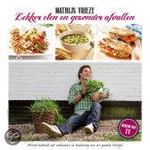 Lekker eten en gezonder afvallen afslank kookboek en handleiding voor een gezond voedingspatroon Mathijs Vrieze