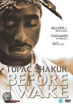 Tupac - Before I Wake