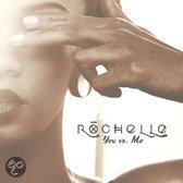 Rochelle - You vs. Me