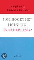 Hoe hoort het eigenlijk .... in Nederland?
