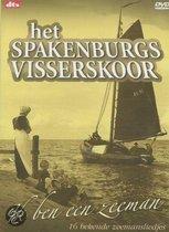 Het Spakenburgs Visserskoor - Ik Ben Een Zeeman