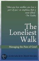 The Loneliest Walk