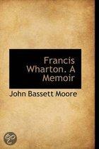 Francis Wharton. a Memoir