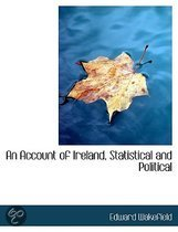 An Account of Ireland, Statistical and Political