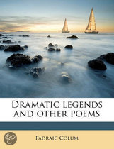 Dramatic Legends and Other Poems