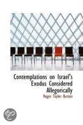 Contemplations on Israel's Exodus Considered Allegorically