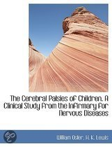The Cerebral Palsies of Children. a Clinical Study from the Infirmary for Nervous Diseases