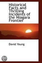Historical Facts and Thrilling Incidents of the Niagara Frontier