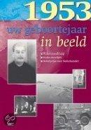 Geboortejaar in Beeld - 1953