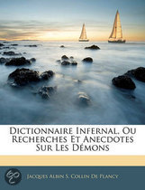 Dictionnaire Infernal, Ou Recherches Et Anecdotes Sur Les Demons