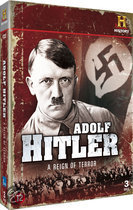 Adolf Hitler: A Reign Of Terror