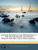 Annual Report of the Operations of the United States Life-Sa