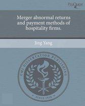 Merger Abnormal Returns And Payment Methods Of Hospitality Firms.