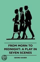 From Morn to Midnight: A Play in Seven Scenes (1922)