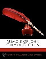 Memoir of John Grey of Dilston