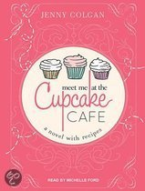 Meet Me at the Cupcake Cafe (Library Edition)