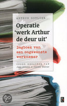 Operatie 'werk Arthur de deur uit'