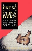 the Press and China Policy: the Illusion of Sino-American Relations, 1950-1984