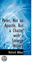 Peter, Not an Apostle, But a Chattel with a Strange History