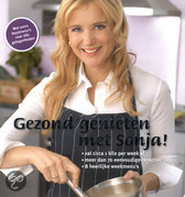 Gezond genieten met Sonja  Bakker, S.