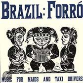 Brazil Forro: Music for Maids and Taxi Drivers