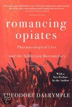 Romancing Opiates