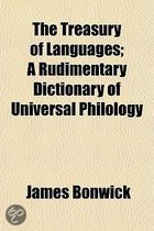 The Treasury of Languages; A Rudimentary Dictionary of Universal Philology