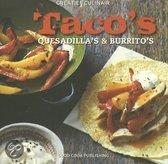 Tacos, quesadillas en burrito's