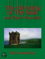 The Bleeding of the Irish and Those They Bled