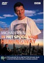 Michael Palin - Het Spoor van Hemingway