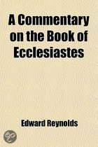 A Commentary On The Book Of Ecclesiastes; Never Before Published Separately