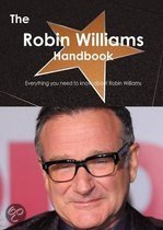 The Robin Williams Handbook - Everything You Need to Know about Robin Williams