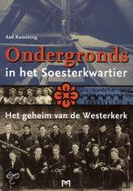 Ondergronds in het Soesterkwartier. Het geheim van de Westerkerk