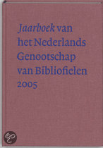 Jaarboek Van Het Nederlands Genootschap Van Bibliofielen / 2005
