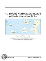 The 2007-2012 World Outlook for Standard and Special Metalworking Die Sets
