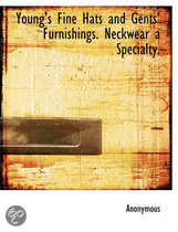 Young's Fine Hats and Gents' Furnishings. Neckwear a Specialty.