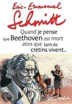 Quand Je Pense Que Beethoven Est Mort Alors Que Tant de Cretins Vivent... Suivi de Kiki Van Beethoven