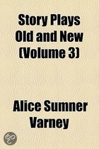 Story Plays Old and New (Volume 3)