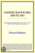 Looking Backward: 2000 To 1887 (Webster's Thesaurus Edition)